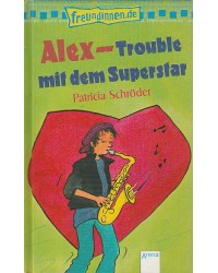 Alex-Trouble mit dem Superstar