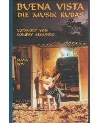 Buena vista - Die Musik Kubas