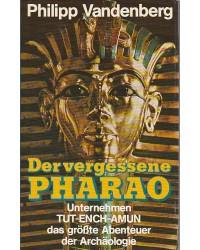 Der vergessene Pharao -...