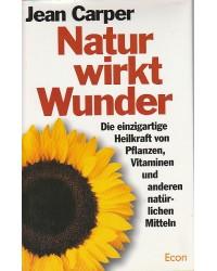 Natur wirkt Wunder - Die...