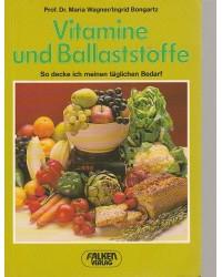 Vitamine und Ballaststoffe...