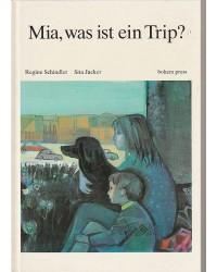 Mia, was ist ein Trip?