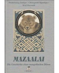 Mazaalai - Die Geschichte...