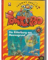 Tom Turbo - Die Ritterburg...