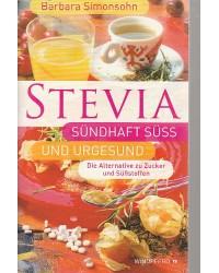 Stevia - Sündhaft süß und...