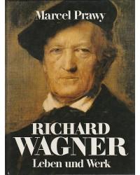 Richard Wagner - Leben und...