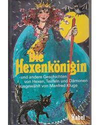 Die Hexenkönigin und andere...