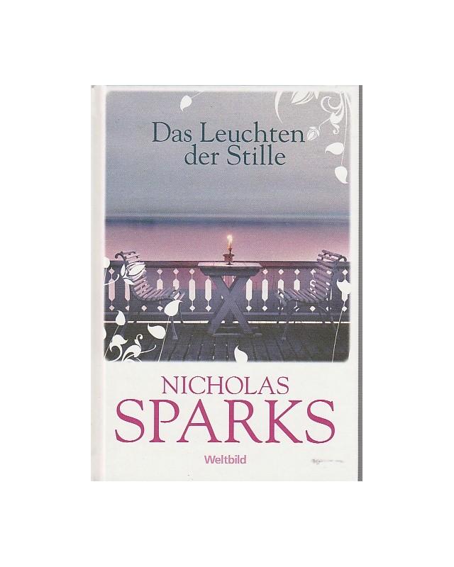 Das Leuchten der Stille: Roman: : Sparks, Nicholas