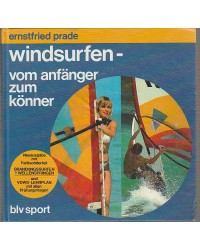 Windsurfen - Vom Anfänger...