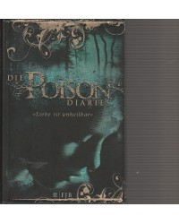 Die Poison Diaries - Band 1