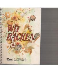 Thea-Kochbuch Nr.12 - Wir...