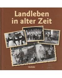 Landleben in alter Zeit -...