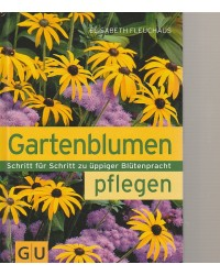 Gartenblumen pflegen -...