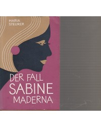 Der Fall Sabine Maderna -...