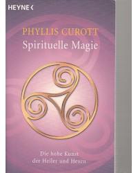Spirituelle Magie - Die...