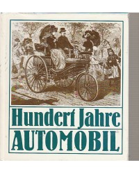 Hundert Jahre Automobil -...