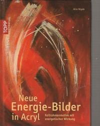 Neue Energiebilder in Acryl...