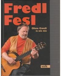 Fredl Fesl - Ohne Gaudi is...