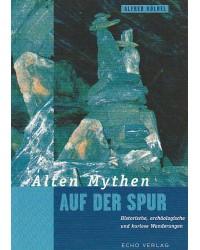Alten Mythen auf der Spur -...