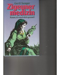 Zigeunermedizin - Komm, ich...