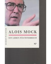 Alois Mock - Ein Leben für...