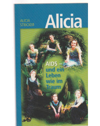 Alicia - Aids und ein Leben...