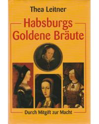 Habsburgs Goldene Bräute -...