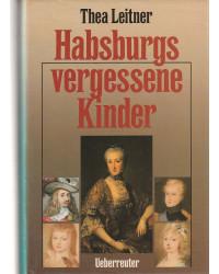 Habsburgs vergessene Kinder