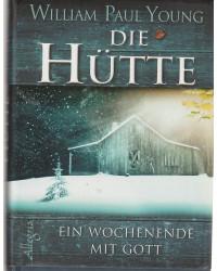 Die Hütte - Ein Wochenende...