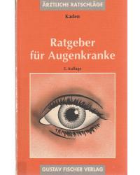 Ratgeber für Augenkranke -...