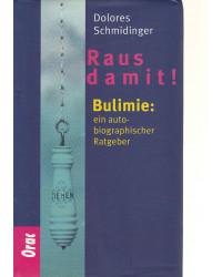 Raus damit! - Bulimie: ein...