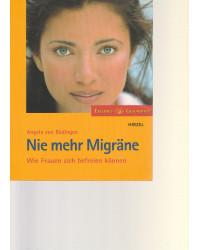 Nie mehr Migräne - Wie...