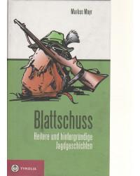 Blattschuss - Heitere und...
